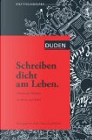 Schreiben dicht am Leben by Hanns-Josef Ortheil