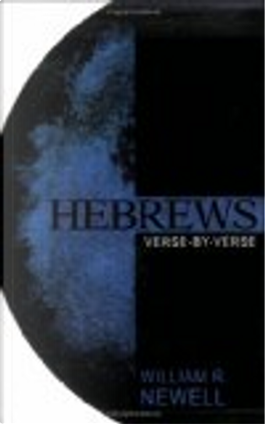 Hebrews by William R. Newell