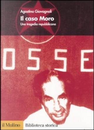 Il caso Moro by Agostino Giovagnoli