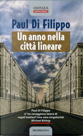 Un anno nella città lineare by Paul Di Filippo