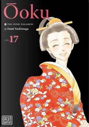 Ōoku: The Inner Chambers, Vol. 17 by Fumi Yoshinaga