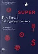Super. Pino Pascali e il sogno americano by Roberto Lacarbonara