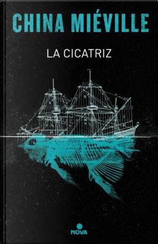 La cicatriz/ The Scar by China Mieville