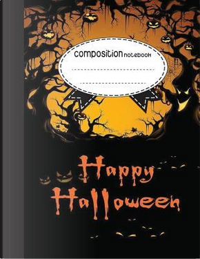 Composition Notebook, Happy Halloween by Jason Patel