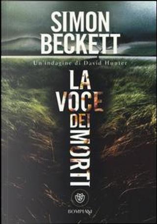 La voce dei morti by Simon Beckett