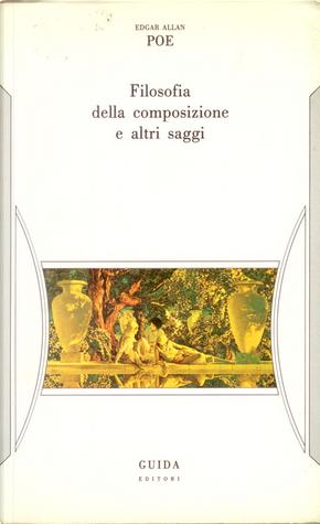 Filosofia della composizione e altri saggi by Edgar Allan Poe