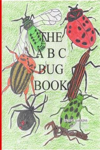 The A-b-c Bug Book by Jacquie Lynne Hawkins