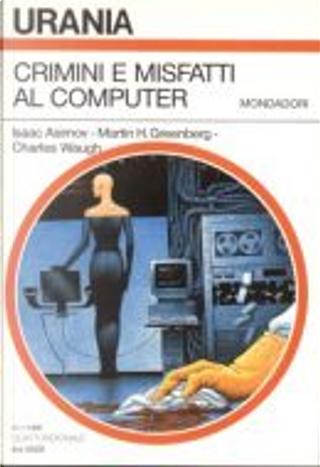 Crimini e misfatti al computer by Edward D. Hoch, Edward Wellen, Gordon R. Dickson, Isaac Asimov, J. T. McIntosh, Joe Gores, Poul Anderson, Robert Silverberg, Stan Dryer
