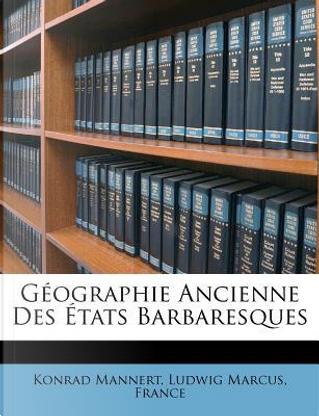 Geographie Ancienne Des Etats Barbaresques by Konrad Mannert