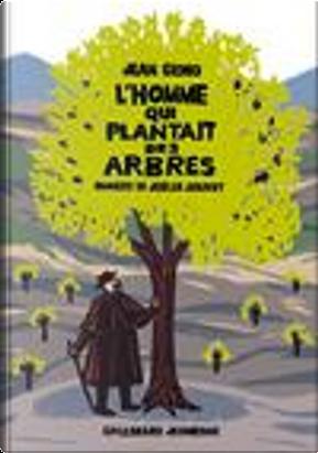 L'homme qui plantait des arbres by Jean Giono