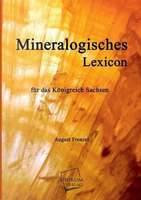 Mineralogisches Lexicon by August Frenzel