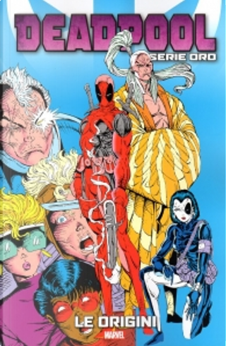 Deadpool: Serie oro vol. 6 by Fabian Nicieza, Rob Liefeld