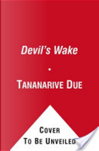 Devil's Wake by Steven Barnes, Tananarive Due