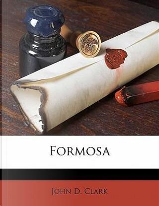 Formosa by John D. Clark
