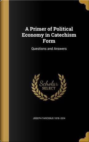 PRIMER OF POLITICAL ECONOMY IN by Joseph Tarcisius 1878 Och