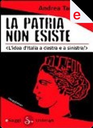 La patria non esiste by Andrea Tarabbia