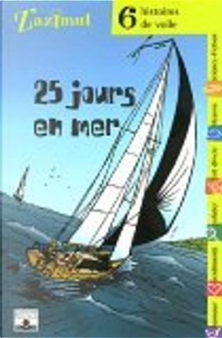 25 jours en mer by Emmanuel Viau, Gisèle Cavali, Katherine Quenot, Olivier Le Carrer, Patrice Favaro, Pierre-Yves Moreau