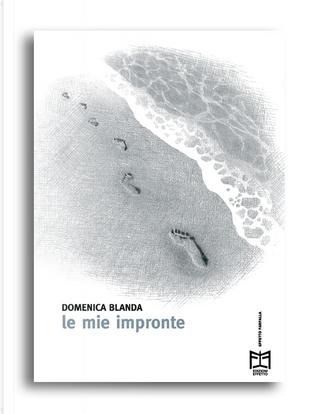 Le mie impronte by Domenica Blanda