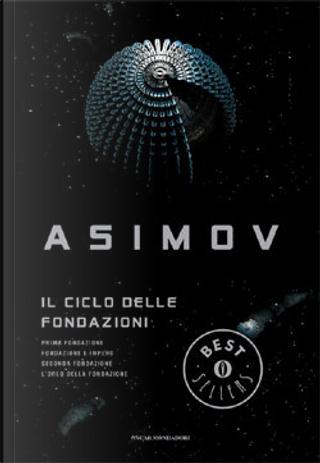 Il ciclo delle Fondazioni by Isaac Asimov
