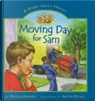 Moving Day for Sam by Pamela Kennedy