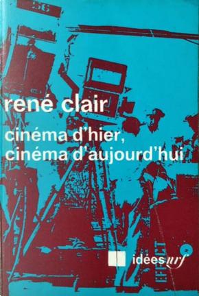 Cinéma d'hier, cinéma d'aujourd'hui by René Clair
