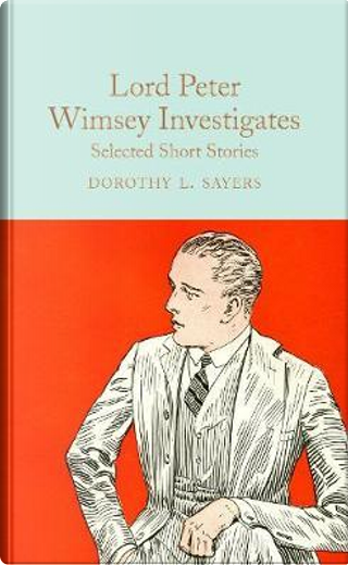 Lord Peter Wimsey Investigates by Dorothy L. Sayers