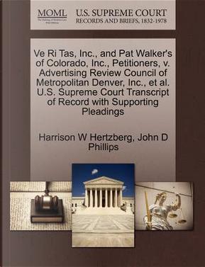 Ve Ri Tas, Inc, and Pat Walker's of Colorado, Inc, Petitioners, V. Advertising Review Council of Metropolitan Denver, Inc, et al. U.S. Supreme Cour by Harrison W. Hertzberg