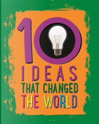 Ideas That Changed The World by Cath Senker