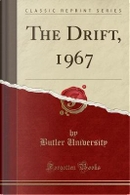The Drift, 1967 (Classic Reprint) by Butler University