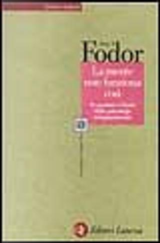 La mente non funziona così by Jerry A. Fodor