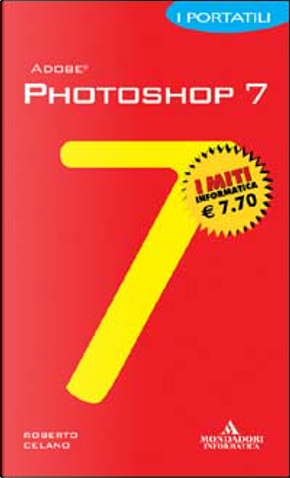 Photoshop 7 by Roberto Celano