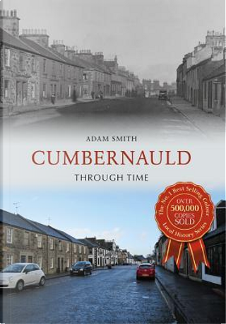 Cumbernauld Through Time by Adam Smith