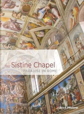 The Sistine Chapel by Ulrich Pfisterer