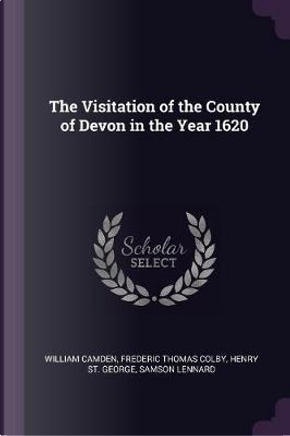 The Visitation of the County of Devon in the Year 1620 by William Camden