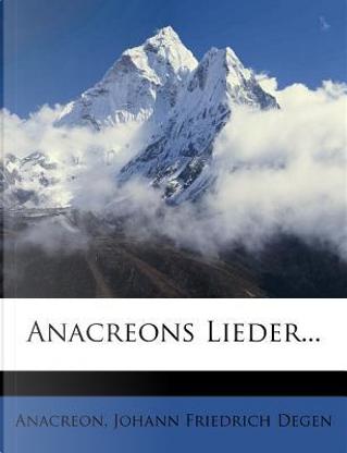 Anacreons Lieder... by Anacreon