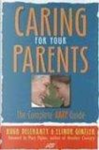 Caring for Your Parents by Mary Pipher, Elinor Ginzler, Hugh Delehanty