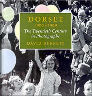 Dorset, 1900-99 by David Burnett