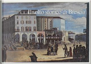 Il volto storico di Brescia - Vol. 4