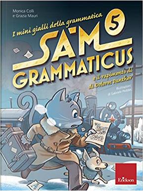 Sam Grammaticus e il rapimento di Dolores Panther by Grazia Mauri, Monica Colli