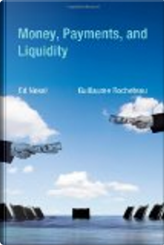 Money, Payments, and Liquidity by Ed Nosal, Guillaume Rocheteau