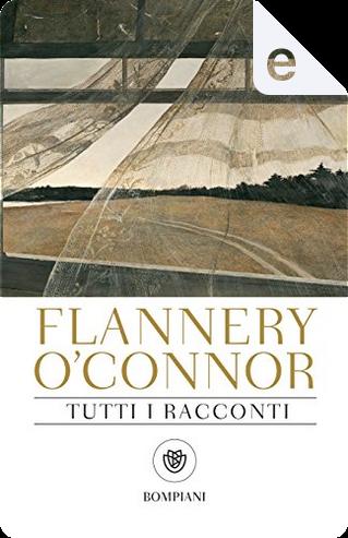 Tutti i racconti by Flannery O'Connor
