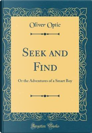 Seek and Find by Oliver Optic