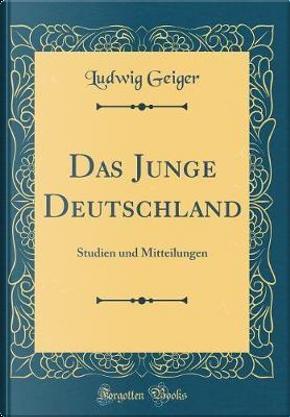 Das Junge Deutschland by Ludwig Geiger
