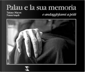 Palau e la sua memoria... e andaghjami a pedi by Nanni Angeli, Tatiano Maiore