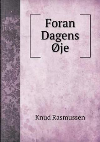 Foran Dagens Oje by Knud Rasmussen
