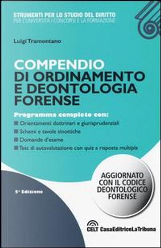 Compendio di ordinamento e deontologia forense by Luigi Tramontano