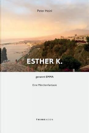 Esther K. genannt Emma by Peter Heinl
