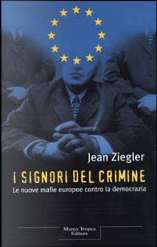 I signori del crimine by Jean Ziegler