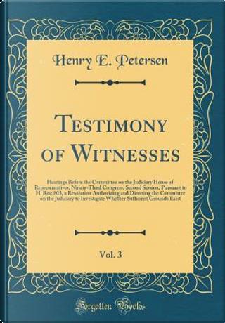 Testimony of Witnesses, Vol. 3 by Henry E. Petersen