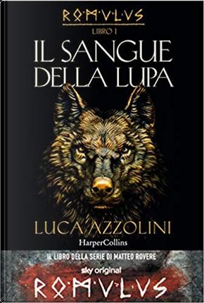 Il sangue della lupa by Luca Azzolini